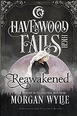 Reawakened: (A Havenwood Falls High Novella) Kindle Edition