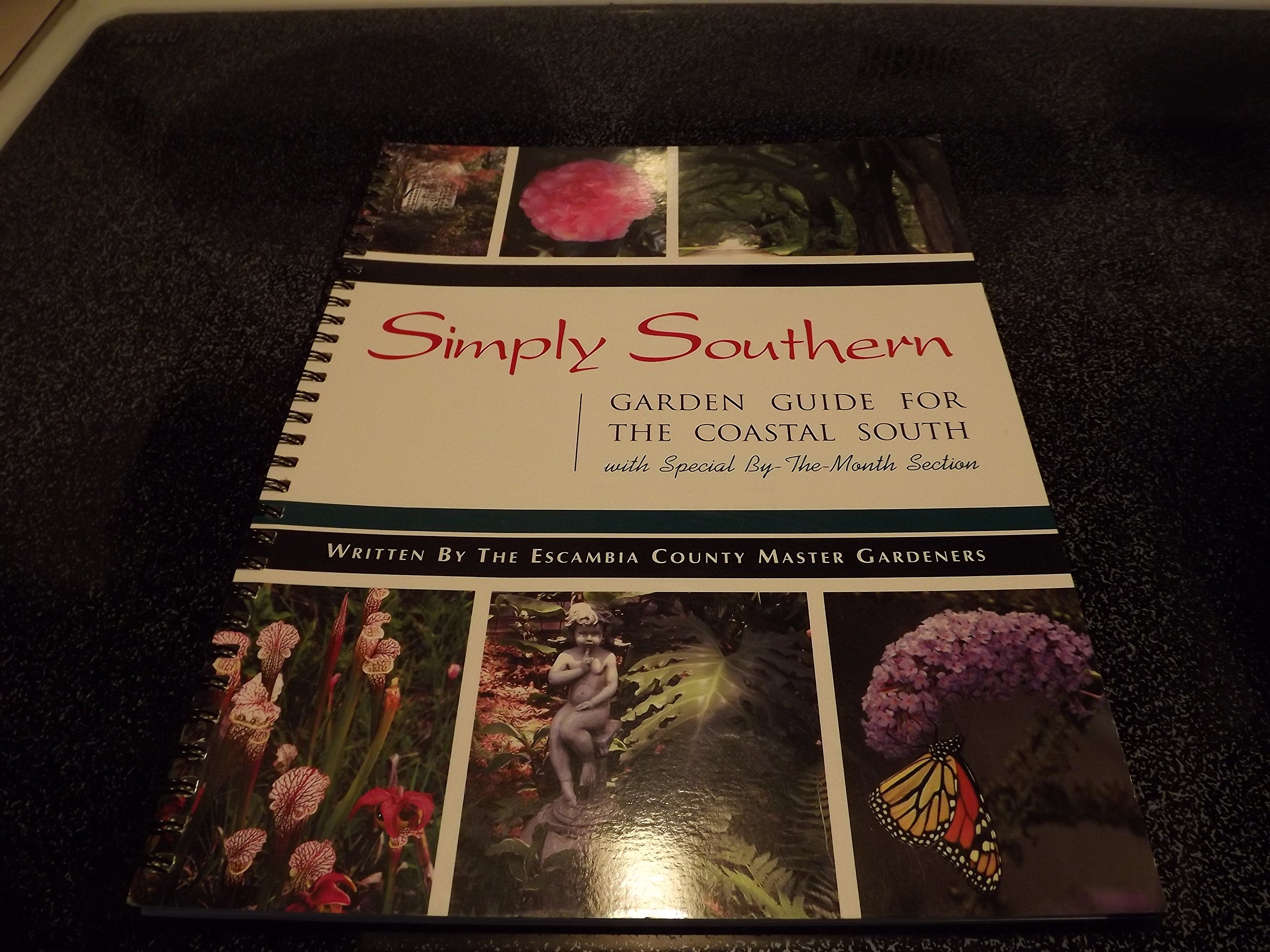 Simply Southern: Garden Guide for the Coastal South: The Escambia ...
