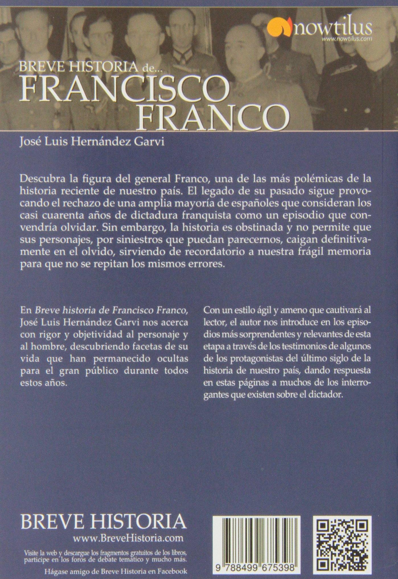 Breve historia de Francisco Franco: Amazon.es: Hernández Garvi, José Luis: Libros