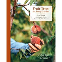 Fruit Trees for Every Garden: An Organic Approach to Growing Apples, Pears, Peaches...