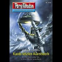 "Perry Rhodan 2983: Kants letztes Kunstwerk: Perry Rhodan-Zyklus ""Genesis"" (Perry Rhodan-Erstauflage)"