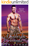A Soldier for Amanda: Steamy military older man younger woman romance short story (Military heroes series Book 1)
