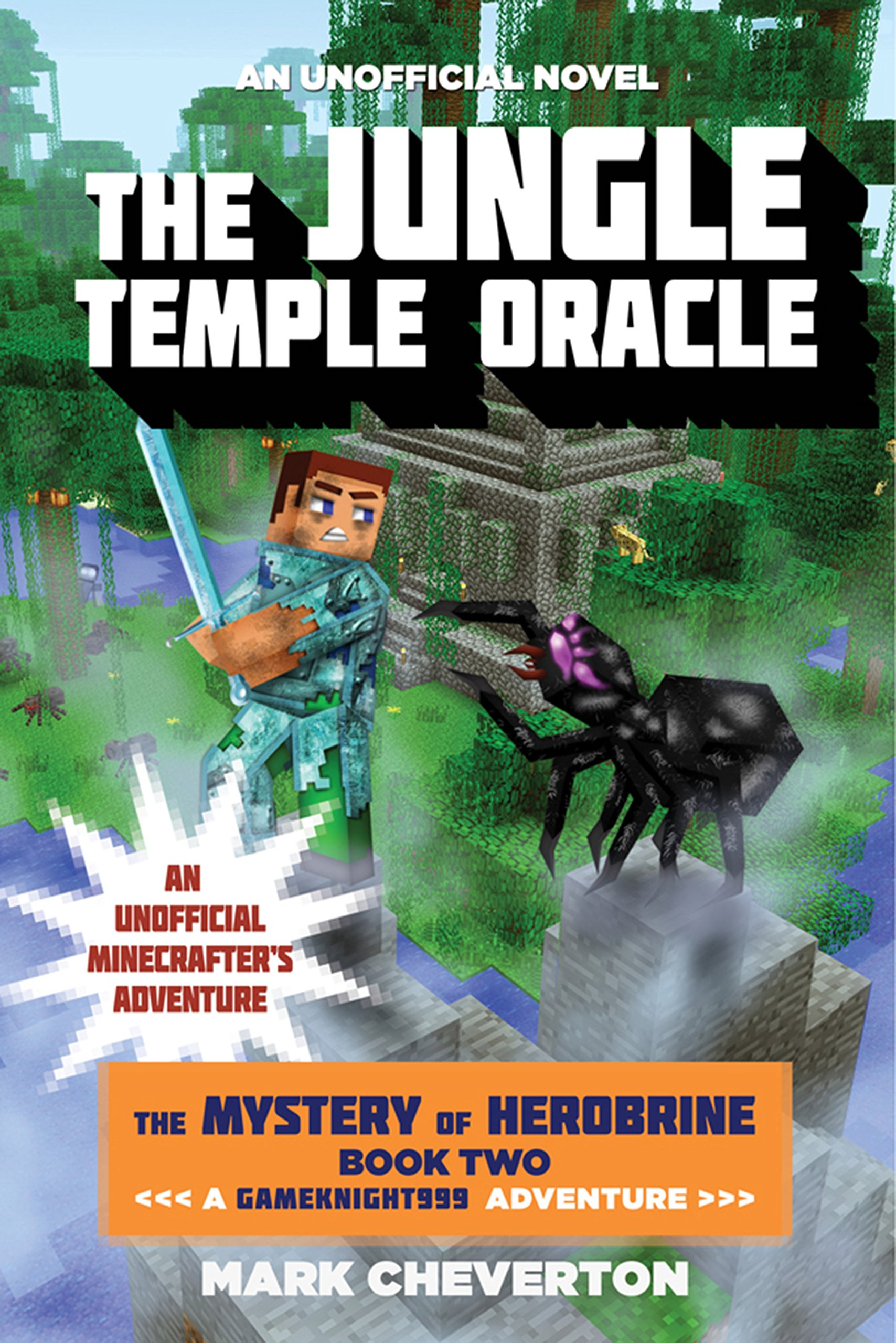 The Jungle Temple Oracle: The Mystery Of Herobrine: Book Two: A  Gameknight999 Adventure: An Unofficial Minecrafter's Adventure (minecraft  Gamer's