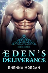 Eden's Deliverance (The Eden Series Book 4) Kindle Edition