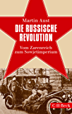 Die Russische Revolution: Vom Zarenreich zum Sowjetimperium (Beck Paperback)