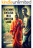 Teaching English in a Foreign Land: A humorous travel writing biography of a TEFL teacher's adventure through South America, Australia, and South East Asia