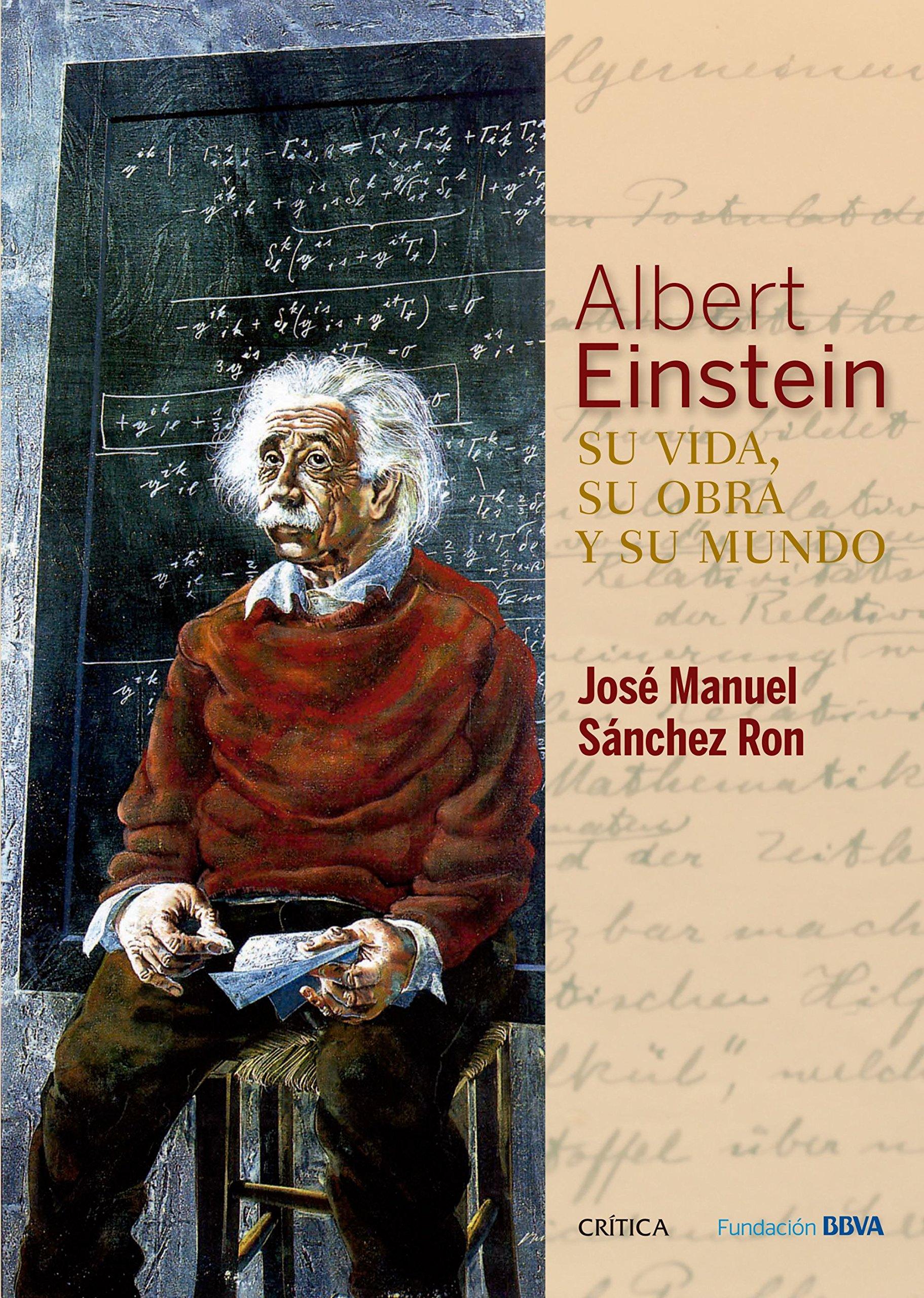 Albert Einstein: su vida, su obra y su mundo Fuera de ...