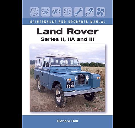 Land Rover Series II, IIA and III Maintenance and Upgrades Manual (English Edition) eBook: Hall, Richard: Amazon.es: Tienda Kindle