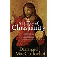A History of Christianity: The First Three Thousand Years