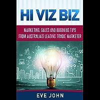 Hi Viz Biz: Marketing, Sales and Business Tips From Australia's Leading Tradie Marketer