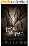 The Small Town Mystery: A Mystery Thriller Novella (The Bantamville Mysteries Book 1)