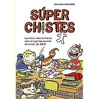 Súperchistes. Los Chistes Más Tronchante: Para niños y niñas. Divertidos y graciosos para reír toda la Familia. Humor…