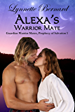 Alexa's Warrior Mate (Guardian Warrior Mates, Prophecy of Salvation Book 1)