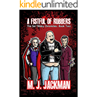 A Fistful of Rubbers: The Sid Tillsley Chronicles, Book Two