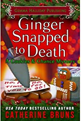 Ginger Snapped to Death (Cookies & Chance Mysteries Book 8) Kindle Edition