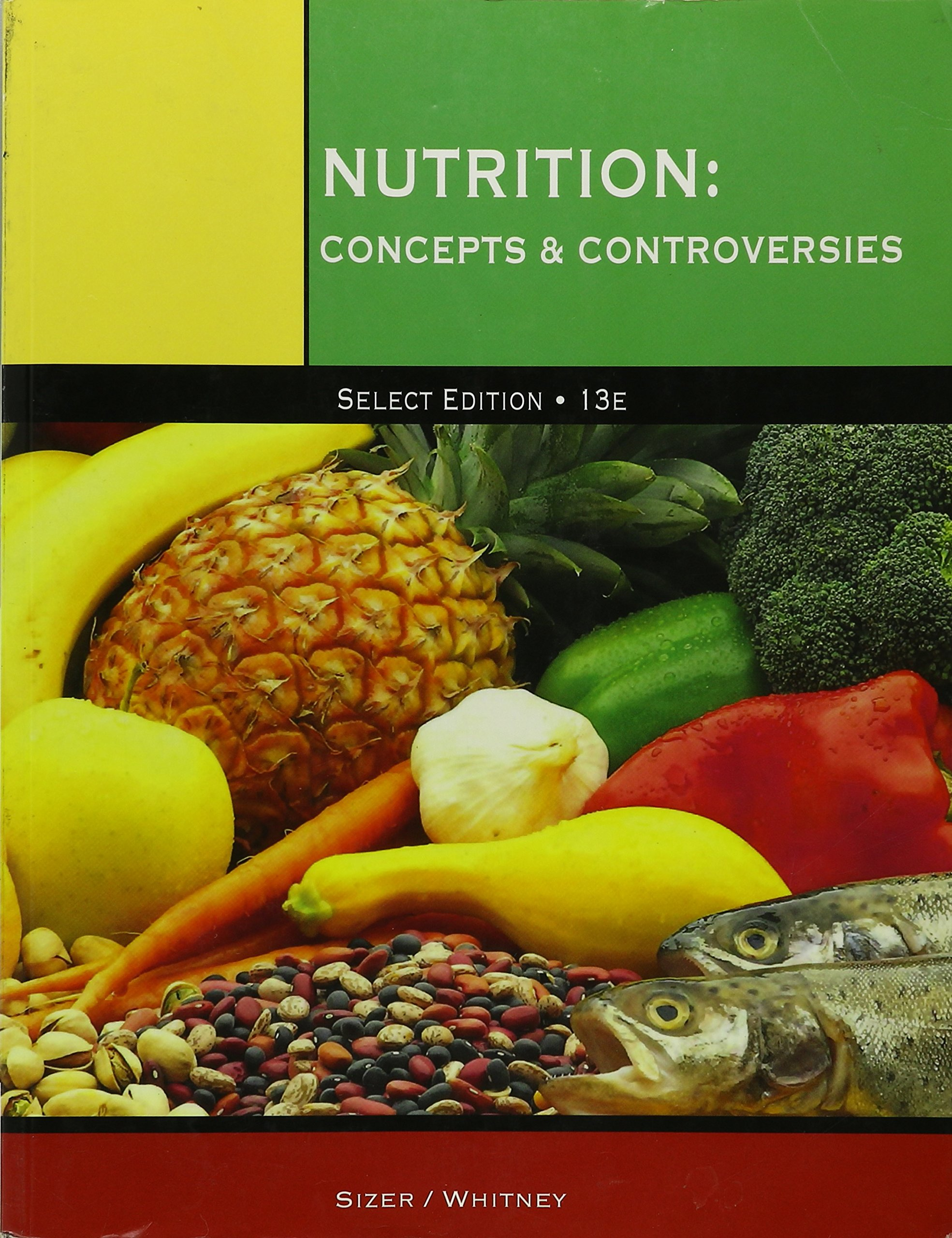 Nutrition Concepts and Controversies: Sizer Whitney: 9781285911458:  Amazon.com: Books