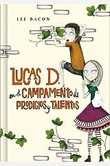 Lucas D. en el campamento de prodigios y talentos (Lucas D. 2) (Spanish Edition) Kindle Edition