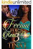 Feenin' for A Real One 3
