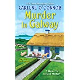 Murder in Galway (A Home to Ireland Mystery)