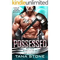 Possessed: A Sci-Fi Alien Warrior Romance (Raider Warlords of the Vandar Book 1)