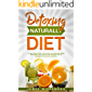 Detoxing Naturally Diet: Cleanse and detoxify your body with natural foods and drinks, discover the top detoxing tips to maximize the potential benefits.