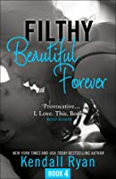 Filthy Beautiful Forever (Filthy Beautiful Series
