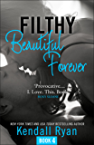 Filthy Beautiful Forever (Filthy Beautiful Series, Book 4) (English Edition)