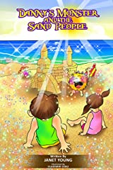 Danny's Monster and the Sand People (Danny Books Book 6) Kindle Edition