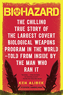Biohazard The Chilling True Story Of Largest Covert Biological Weapons Program In World