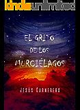 El grito de los murciélagos: novela negra, íntima y urbana con un toque de terror (Spanish Edition)