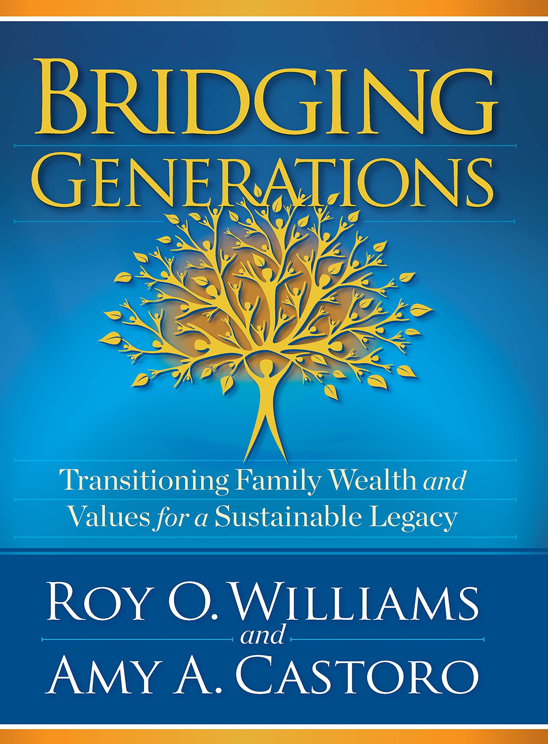 Bridging Generations: Transitioning Family Wealth and Values for a Sustainable Legacy