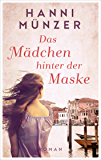 Venedig Love Story: Das Mädchen hinter der Maske (German Edition)