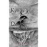 Kyros de Corinto: El Campeón de Grecia (Spanish Edition)