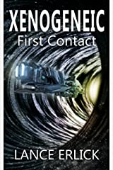 Xenogeneic: First Contact Kindle Edition