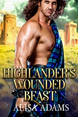 Highlander's Wounded Beast: A Scottish Medieval Historical Romance (Beasts Of The Highlands Book 3) Kindle Edition