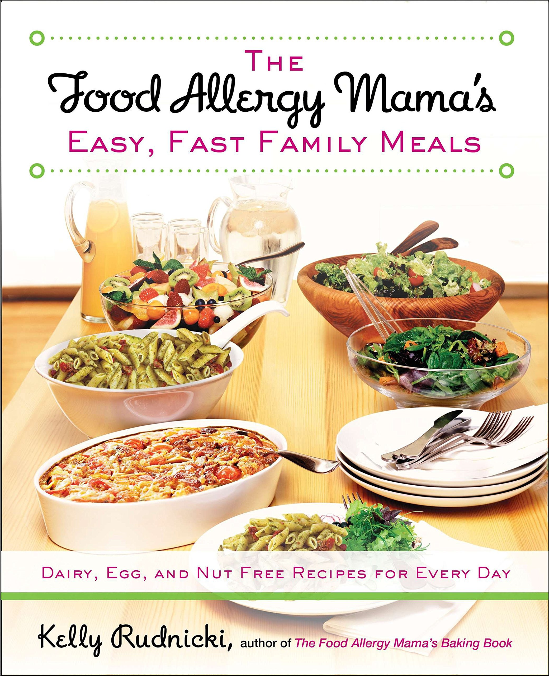 The Food Allergy Mama S Easy Fast Family Meals Dairy Egg And Nut
