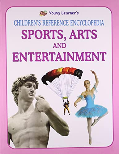 Sports; Arts and Entertainment (Children's Reference Encyclopedia)
