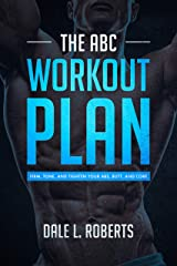 The ABC Workout Plan: Firm, Tone, and Tighten Your Abs, Butt, and Core Kindle Edition