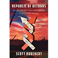 Republic of Detours: How the New Deal Paid Broke Writers to Rediscover America