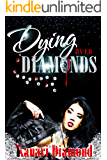 Dying Over Diamonds