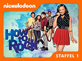 How to Rock Staffel 1