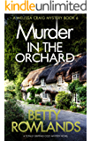Murder in the Orchard: A totally gripping cozy mystery novel (A Melissa Craig Mystery Book 6)