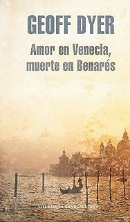 Amor en Venecia, muerte en Benarés (Spanish Edition)