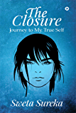 The Closure : Journey to My True Self