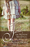 Juliette and the Monday ManDates: A Series About Sisters (The Gustafson Girls Series Book 1)