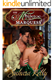 The Mistletoe Marquess: A Risqué Regency Romance