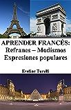 Aprender Francés: Refranes ‒ Modismos ‒ Expresiones populares (Spanish Edition)