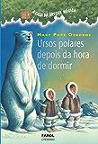Ursos polares depois da hora de dormir (A casa da árvore mágica)