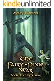 The Fairy-Pixie War: Books 2 - Lily's War