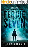 Ferdie and The Seven: Book three:  Fractals